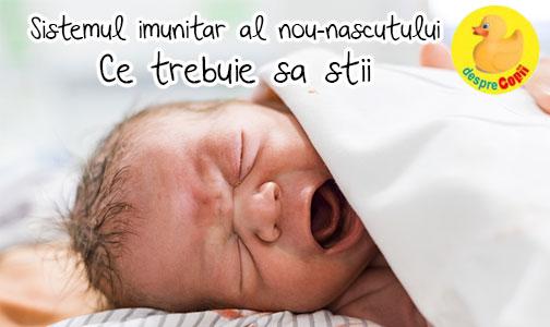 Sistemul imunitar al nou-nascutului: ce trebuie sa stii