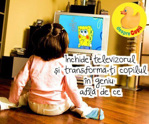 Inchide televizorul si transforma-ti copilul in geniu: afla de ce
