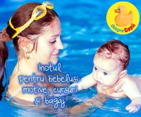 Inotul pentru bebelusi: motive, cursuri si bagaj