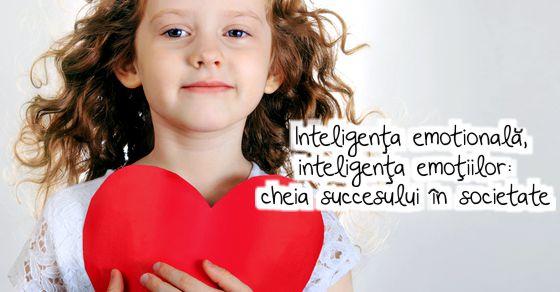 Inteligenta emotionala, inteligenta emotiilor: cheia succesului in societate