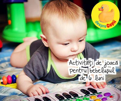 Activitati de joaca pentru bebelusul de 6 luni