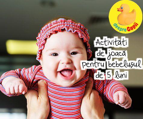 Activitati de joaca pentru bebelusul de 5 luni