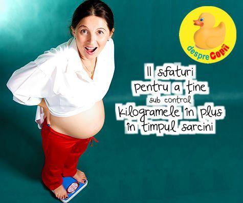 11 sfaturi pentru a tine sub control kilogramele in plus in timpul sarcinii