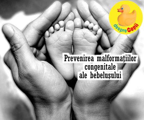 Prevenirea malformatiilor congenitale ale bebelusului: sfaturi importante