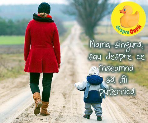 Mama singura: sau despre ce inseamna sa fii puternica