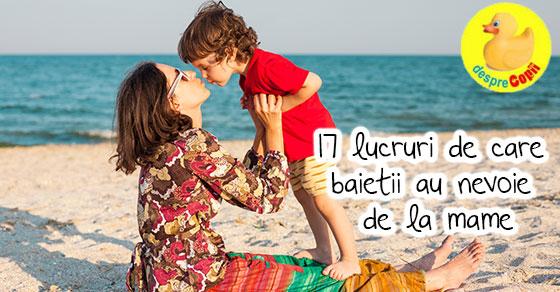 17 lucruri de care are nevoie un baiat de la mama lui