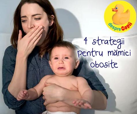 4 strategii pentru mame obosite