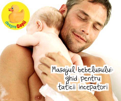 Masajul bebelusului – ghid pentru taticii incepatori
