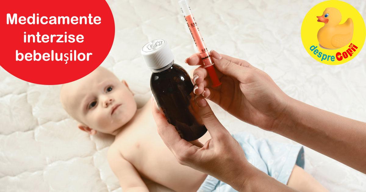7 medicamente interzise bebelusului