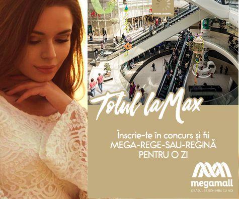 O zi la max in Mega Mall – intra in concurs si poti fi MEGA Regina pentru o zi
