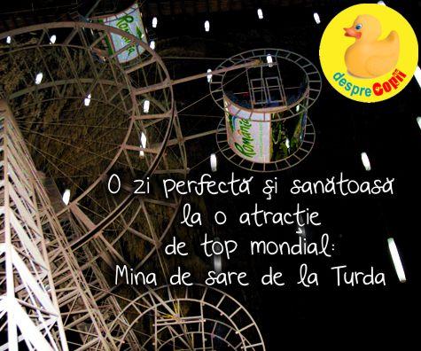 O zi perfecta si sanatoasa la o atractie de top mondial: Salina Turda