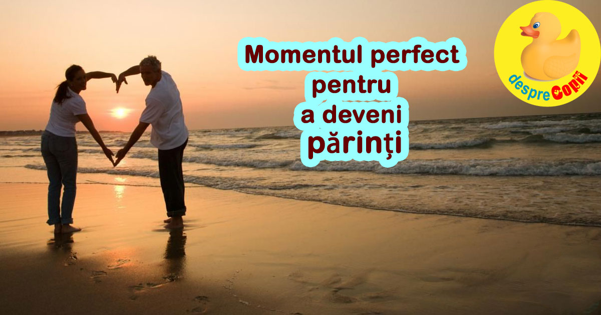 Momentul perfect pentru a deveni parinti: 6 concluzii