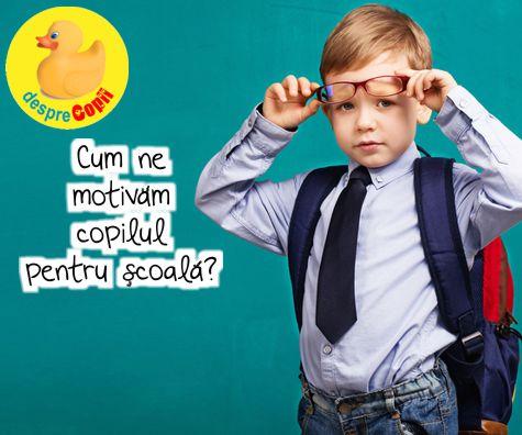 Cum ne motivam copilul pentru scoala?