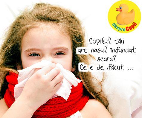 Copilul tau are nasul infundat seara? Ce e de facut ...