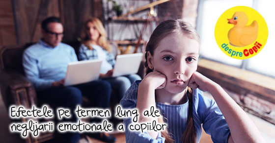 Neglijarea emotionala a copilului: efectele pe termen lung