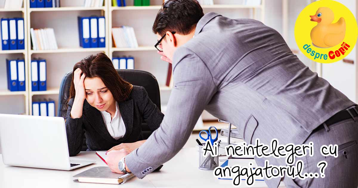 Ai neintelegeri cu angajatorul? Iata sfatul specialistului