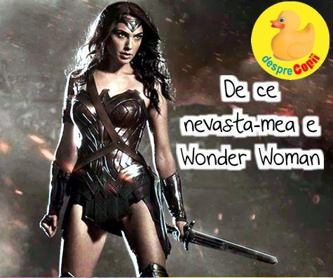 De ce nevasta-mea e Wonder Woman