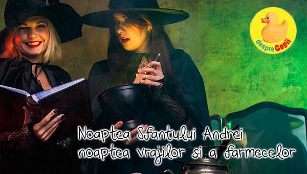 Noaptea Sfantului Andrei - noaptea vrajilor si a farmecelor