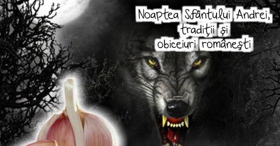 Noaptea Sfantului Andrei, traditii si obiceiuri romanesti