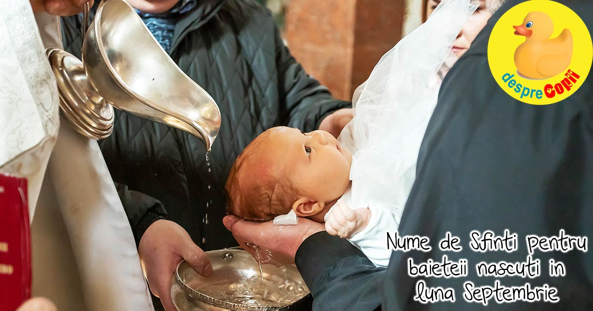 Nume de Sfinti pentru baietii nascuti in luna Septembrie