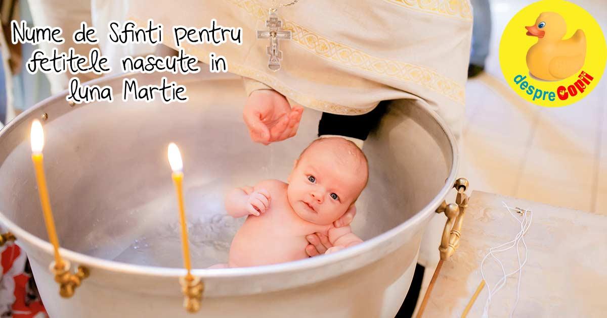 Nume de Sfinti pentru fetitele nascute in luna Martie