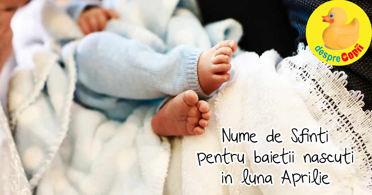 Nume de Sfinti pentru baietii nascuti in luna aprilie