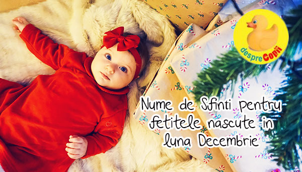 Nume de Sfinti pentru fetitele nascute in luna Decembrie