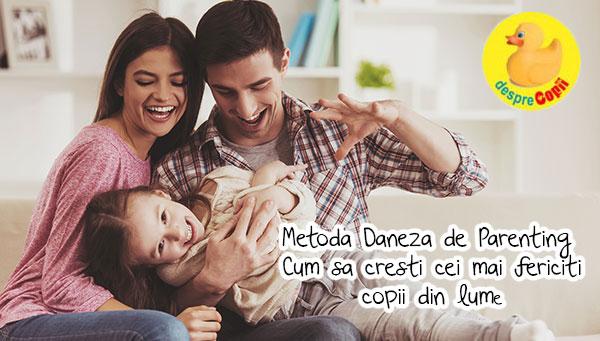 Metoda daneza de parenting - ce stiu cei mai fericiti oameni din lume despre cresterea copiilor echilibrati si siguri pe ei