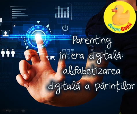 Parenting in era digitala: alfabetizarea digitala a parintilor