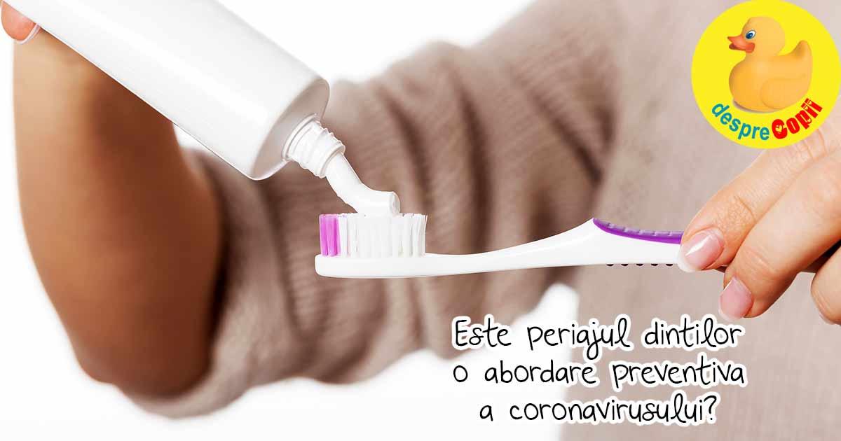 Spalarea dintilor ne poate ajuta la prevenirea infectarii cu noul coronavirus spun expertii
