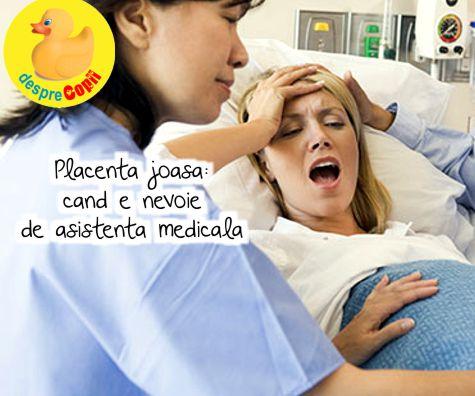 Placenta joasa: cand e nevoie de asistenta medicala