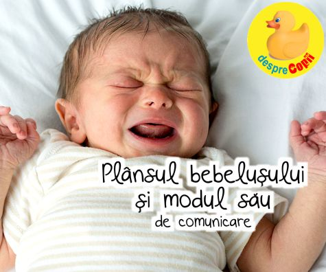 Plansul bebelusului si modul sau de comunicare