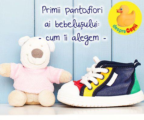 Primii pantofiori ai bebelusului: cum trebuie sa fie
