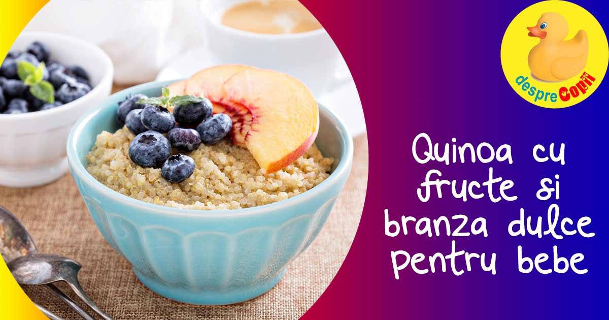 Branza de vaci cu quinoa si fructe - reteta pentru bebelusi