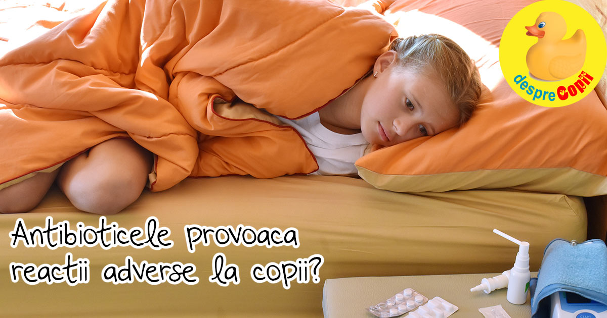 Antibioticele pot provoaca reactii adverse la copii