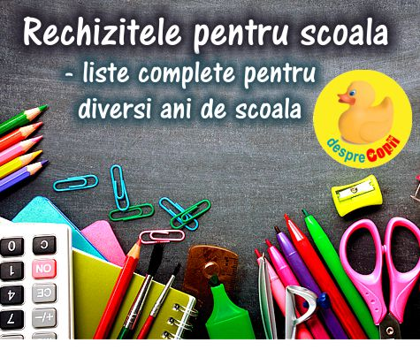 Rechizitele de scoala: liste de rechizite pentru diversi ani de scoala, alegeri si sfaturi