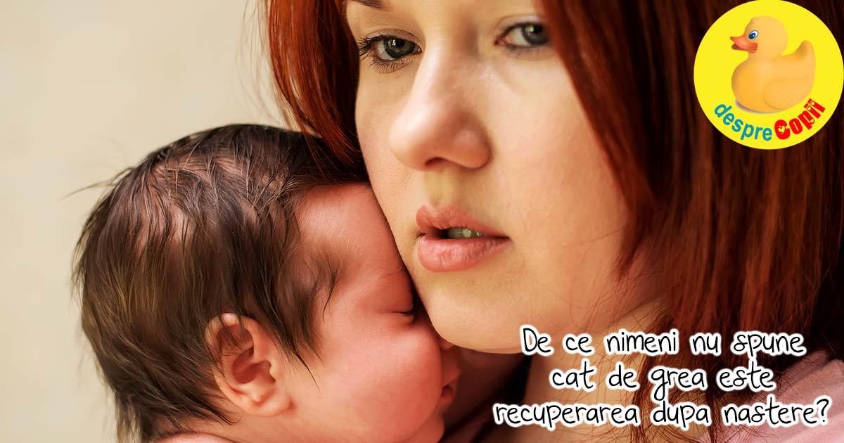 Nu am stiut ca recuperarea dupa nastere este cu mult mai grea decat travaliul - confesiuni de mamica