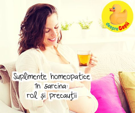 Suplimente homeopatice in sarcina: rol si precautii