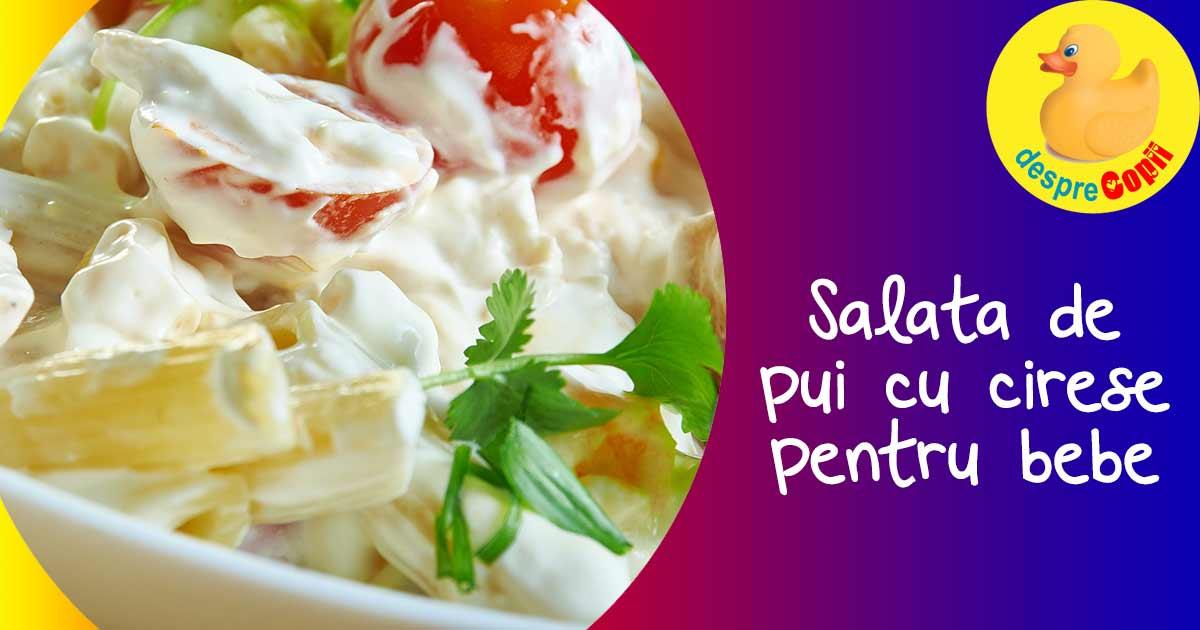 Salata de pui cu cirese - reteta pentru bebelusi si copii