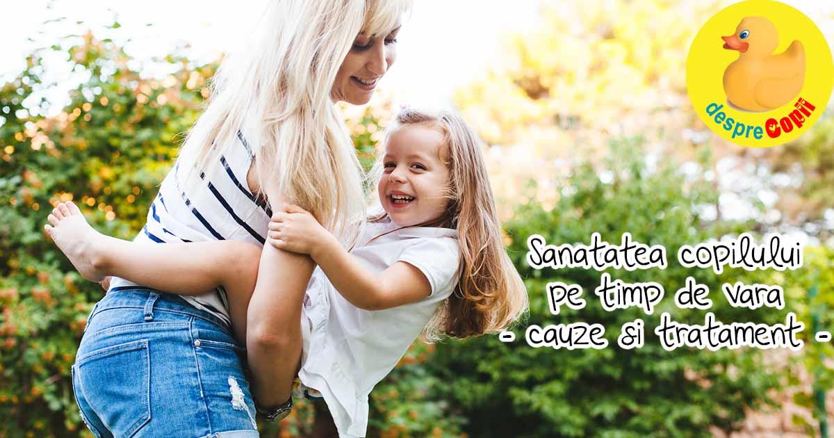 Cele mai comune afectiuni ale copiilor care apar vara - iata cum le putem face fata