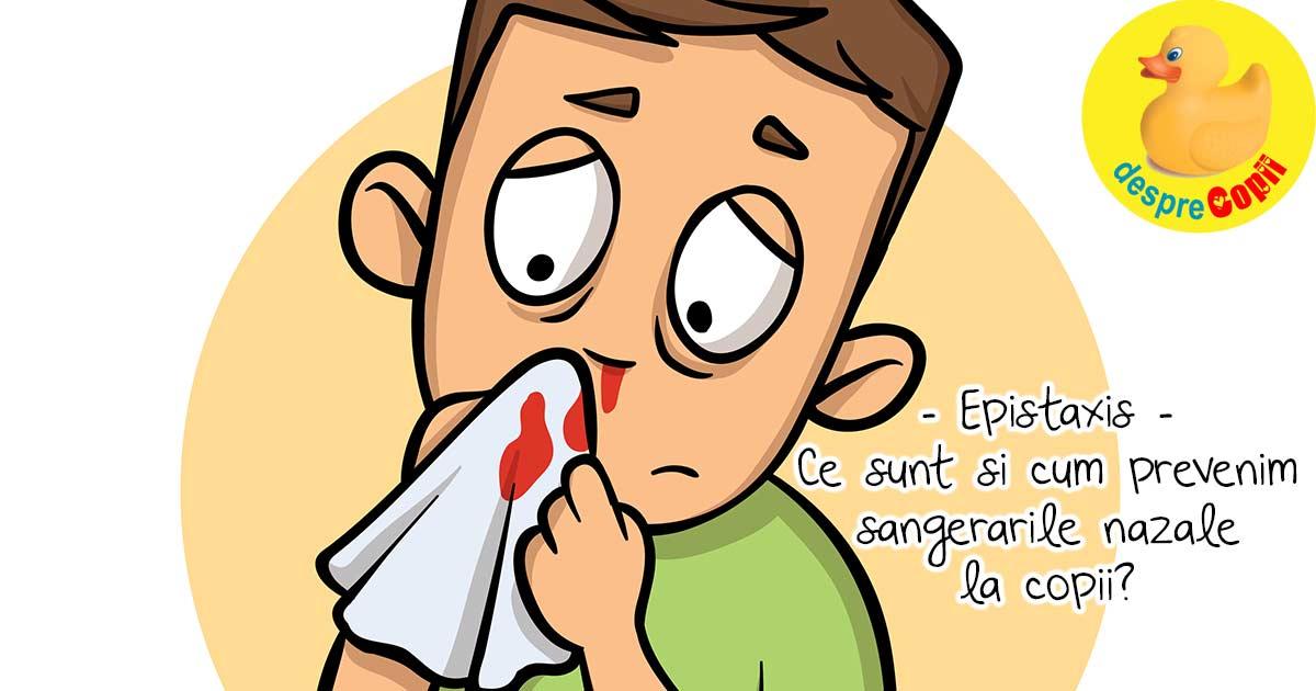 Epistaxis: Sangerarile nazale la copii - ce sunt si cum le putem preveni?