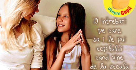 10 intrebari pe care sa i le pui copilului cand vine de la scoala