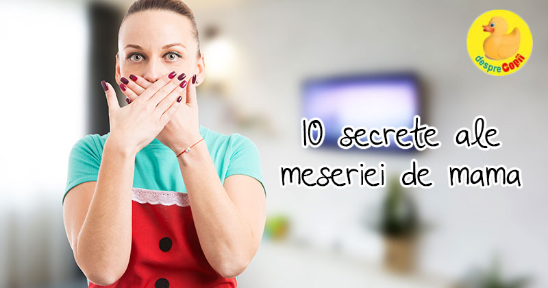 10 secrete ale meseriei de mama