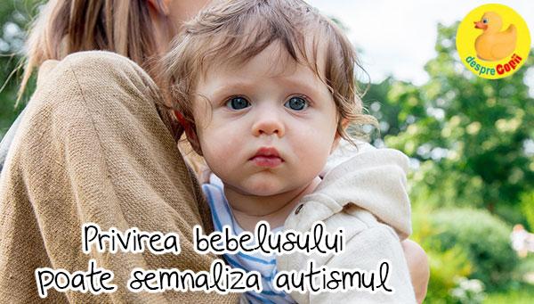Iata cum privirea bebelusului poate semnaliza autismul