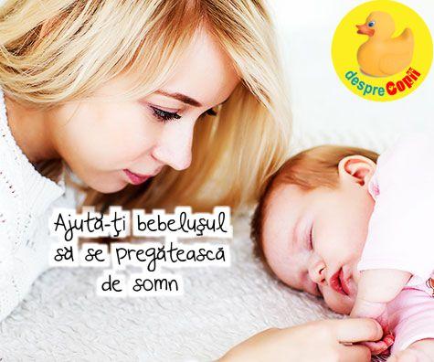 Ajuta-ti bebelusul sa se pregateasca de somn