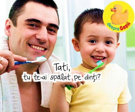 Tati, tu te-ai spalat pe dinti?