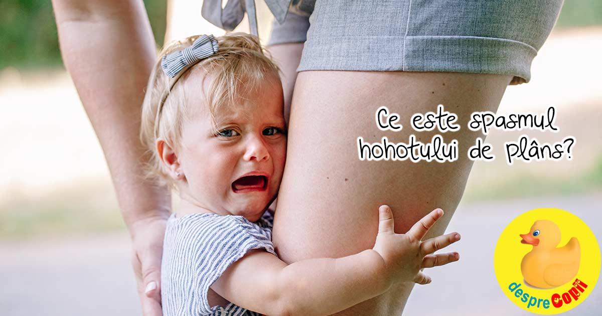 Spasmul hohotului de plans la bebelusi si copilasi: ce se intampla si cum reactionam