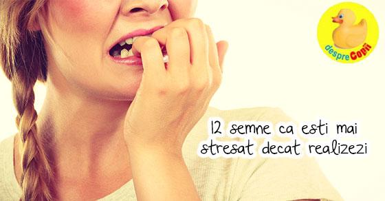 12 semne ca esti mai stresata decat realizezi