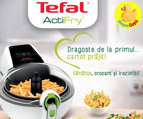 Tefal ActiFry® – Dragoste de la primul ... cartof prajit!