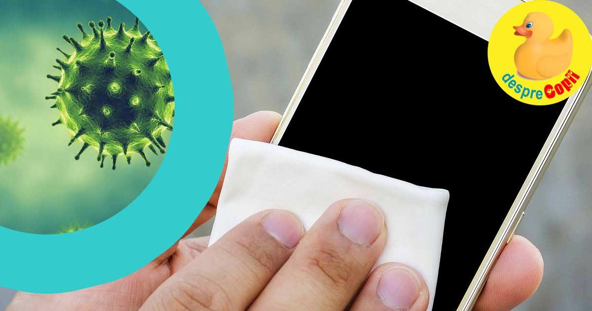 Telefonul nostru poate fi o ruta de infectare cu coronavirus  - iata cum il poti dezinfecta